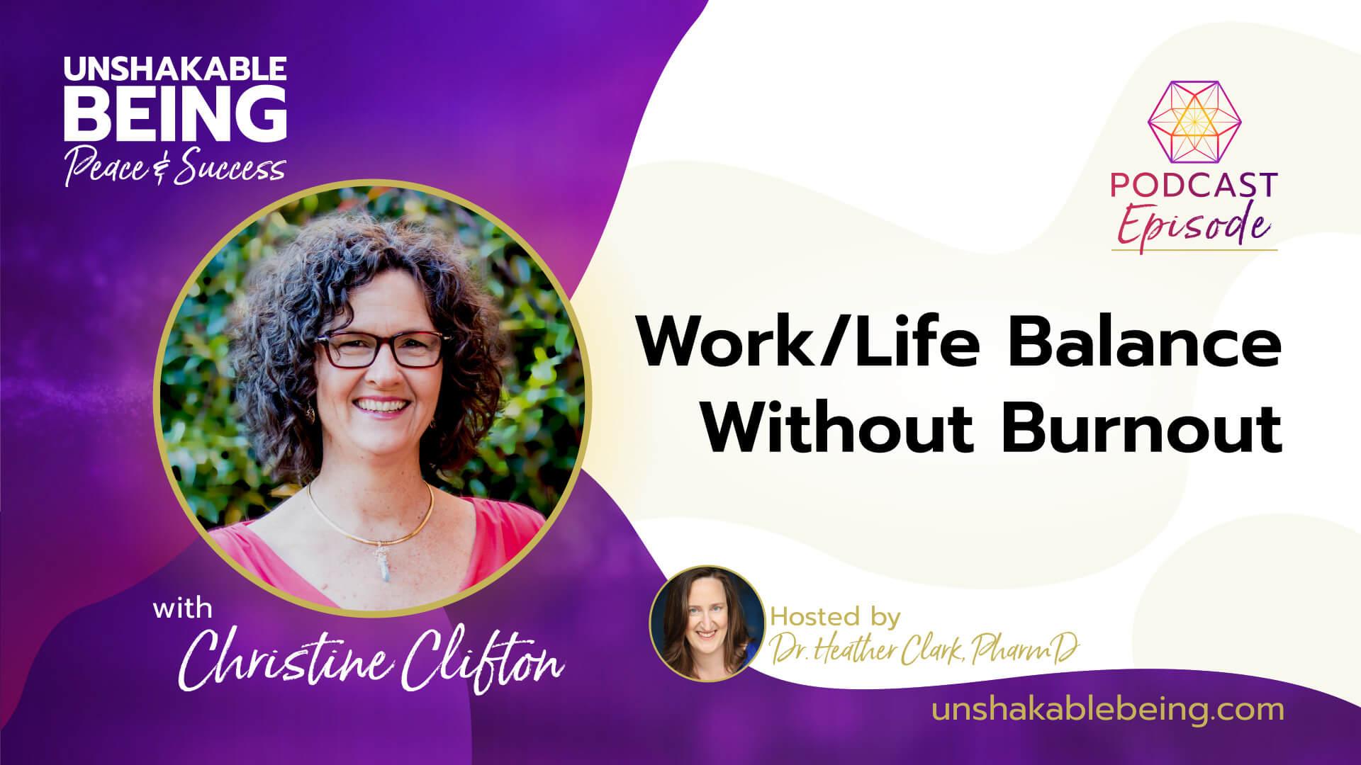 Work/Life Balance Without Burnout | Christine Clifton