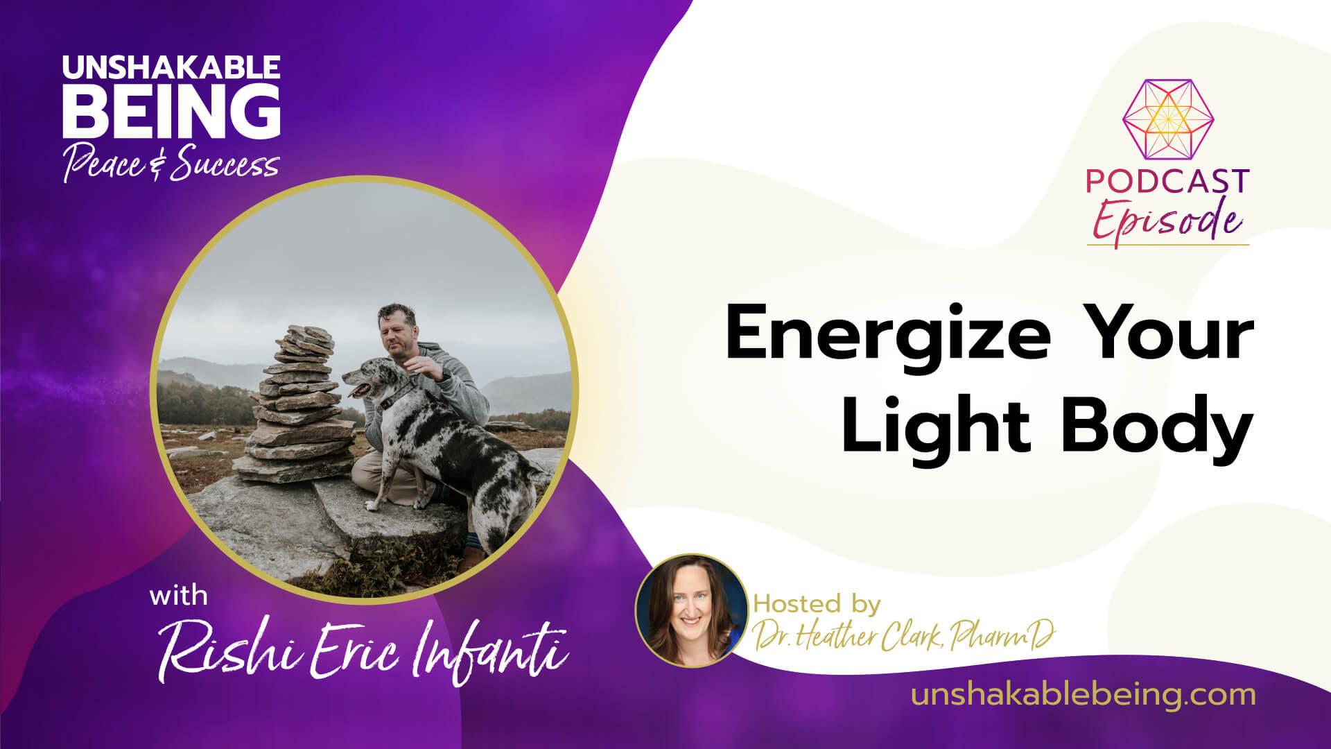 Energize Your Light Body | Rishi Eric Infanti