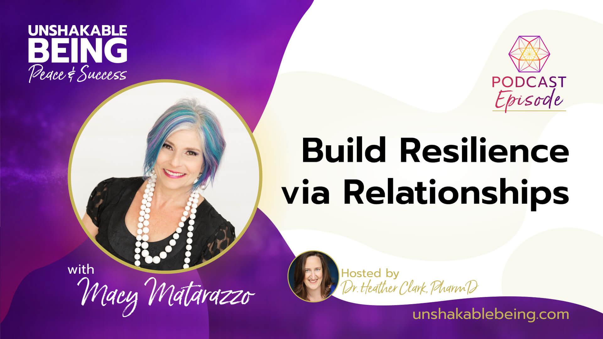 Build Resilience via Relationships | Macy Matarazzo
